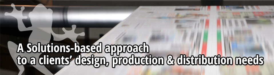 A Solutions-based approach to a clients' design, production & distribution needs
